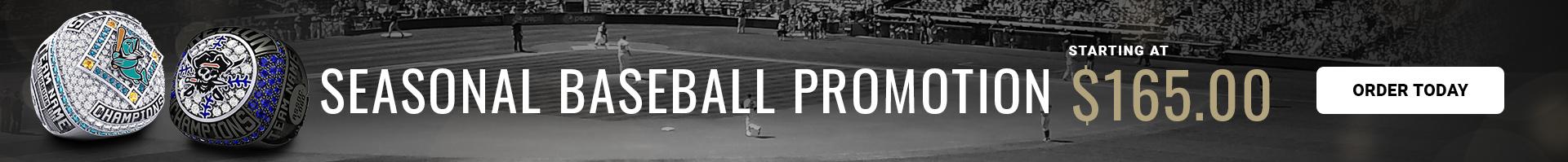 Seasonal Baseball Promotion, Baseball Rings, Custom Baseball Championship Rings, Major league teams, Minor league teams - Baron® Championship Rings